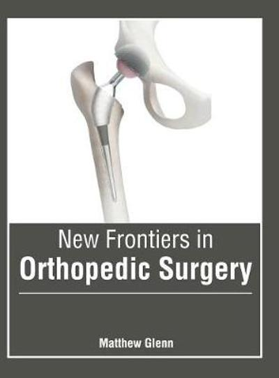 New Frontiers in Orthopedic Surgery - Matthew Glenn