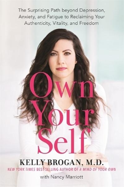 Own Your Self - Kelly Brogan