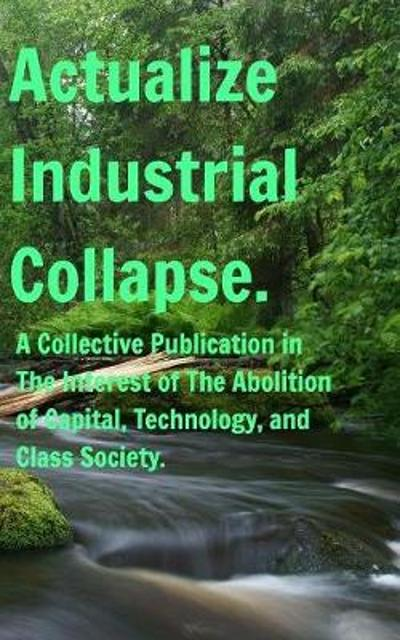 Actualize Industrial Collapse - A Collective Manifesto - Artxmis