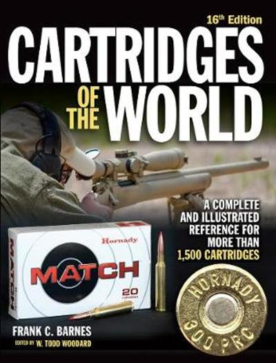 Cartridges of the World - W. Todd  Woodard