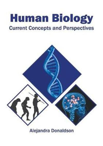 Human Biology: Current Concepts and Perspectives - Alejandra Donaldson