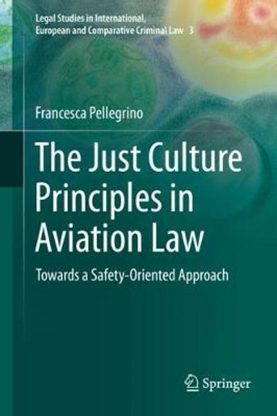 The Just Culture Principles in Aviation Law - Francesca Pellegrino