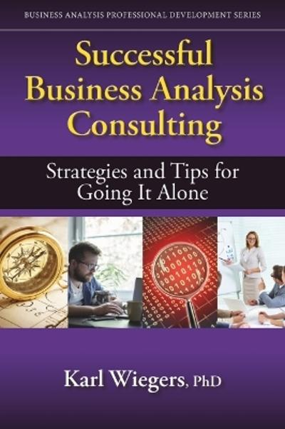 Successful Business Analysis Consulting - Karl Wiegers