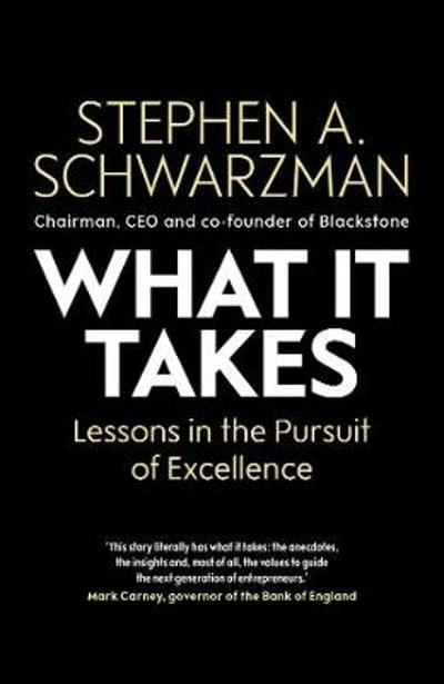What It Takes - Stephen A. Schwarzman