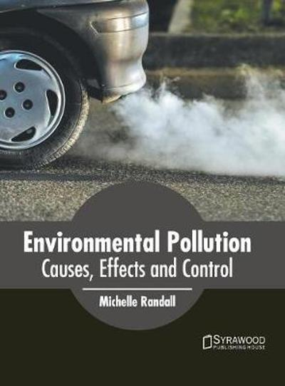 Environmental Pollution: Causes, Effects and Control - Michelle Randall