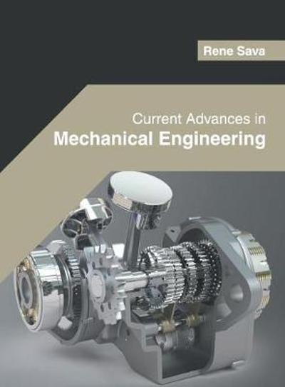 Current Advances in Mechanical Engineering - Rene Sava