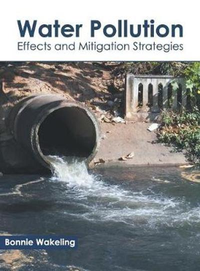 Water Pollution: Effects and Mitigation Strategies - Bonnie Wakeling