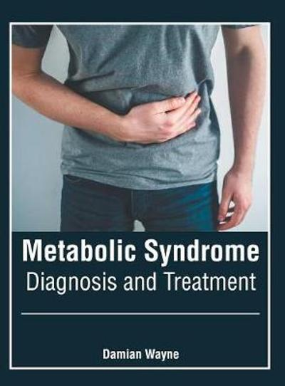Metabolic Syndrome: Diagnosis and Treatment - Damian Wayne