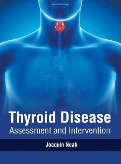 Thyroid Disease: Assessment and Intervention - Joaquin Noah