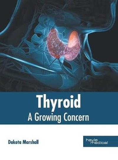 Thyroid: A Growing Concern - Dakota Marshall