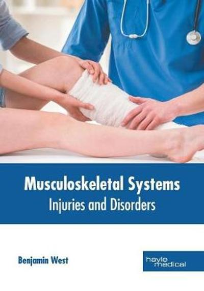 Musculoskeletal Systems: Injuries and Disorders - Benjamin West
