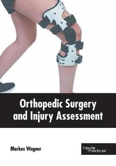 Orthopedic Surgery and Injury Assessment - Markus Wagner
