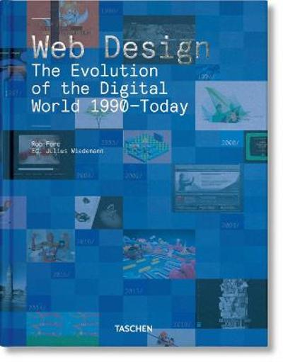 Web Design. The Evolution of the Digital World 1990-Today - Rob Ford