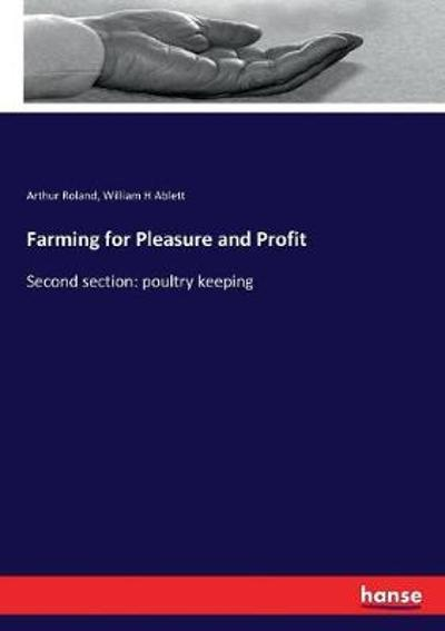 Farming for Pleasure and Profit - Arthur Roland