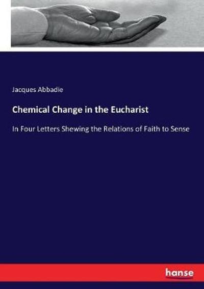 Chemical Change in the Eucharist - Jacques Abbadie