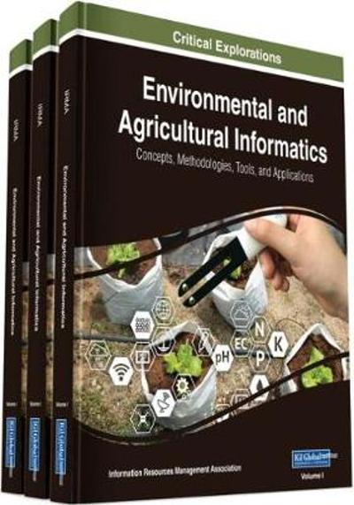 Environmental and Agricultural Informatics - Information Resources Management Association