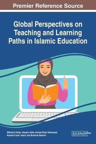 Global Perspectives on Teaching and Learning Paths in Islamic Education - Miftachul Huda