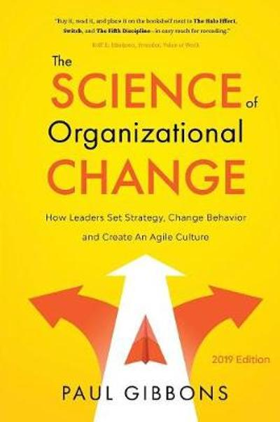 The Science of Organizational Change - Paul Gibbons