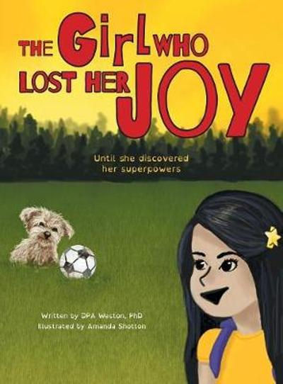 The Girl Who Lost Her Joy - Dpa Weston