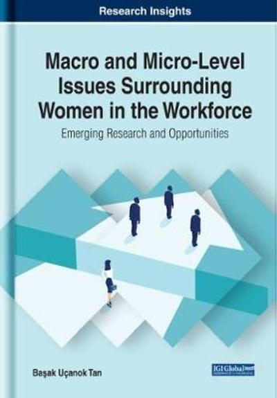 Macro and Micro-Level Issues Surrounding Women in the Workforce - Basak Ucanok Tan