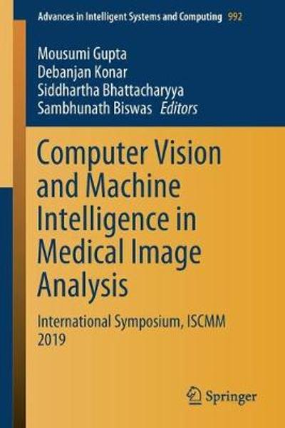 Computer Vision and Machine Intelligence in Medical Image Analysis - Mousumi Gupta