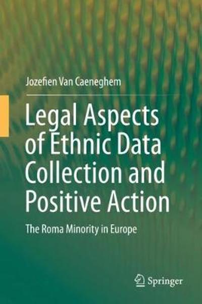 Legal Aspects of Ethnic Data Collection and Positive Action - Jozefien Van Caeneghem