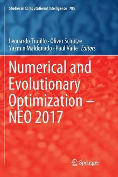 Numerical and Evolutionary Optimization - NEO 2017 - Leonardo Trujillo