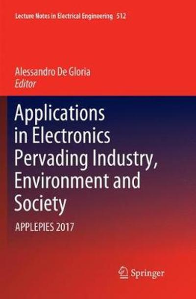 Applications in Electronics Pervading Industry, Environment and Society - Alessandro De Gloria