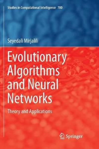 Evolutionary Algorithms and Neural Networks - Seyedali Mirjalili
