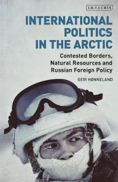 International Politics in the Arctic - Geir Honneland