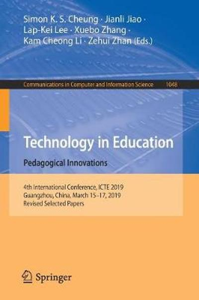 Technology in Education: Pedagogical Innovations - Simon K. S. Cheung