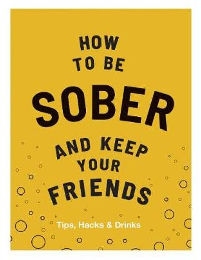 How to be Sober and Keep Your Friends - Flic Everett