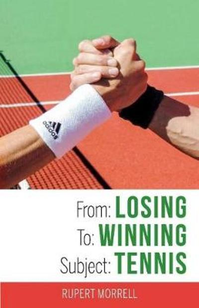 From: Losing To: Winning Subject: Tennis - Rupert Morrell