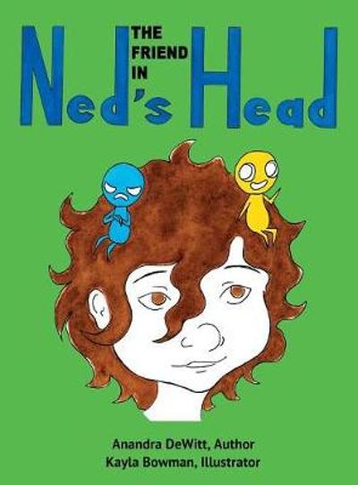 The Friend in Ned's Head - Anandra DeWitt