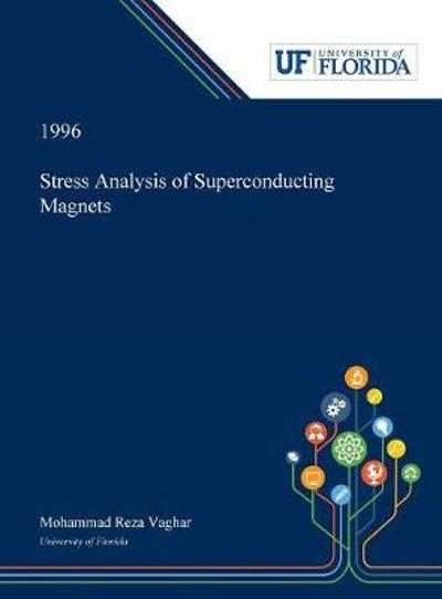 Stress Analysis of Superconducting Magnets - Mohammad Vaghar