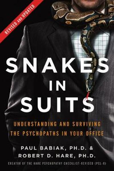 Snakes in Suits, Revised Edition - Paul Babiak