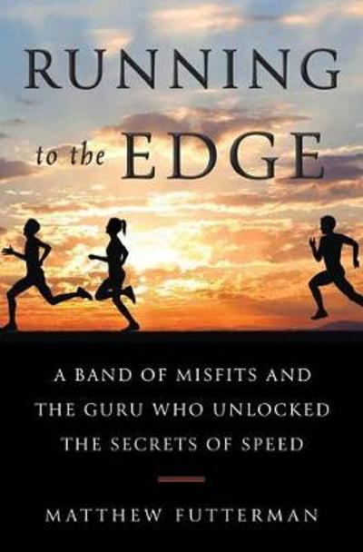 Running To the Edge - Matthew Futterman