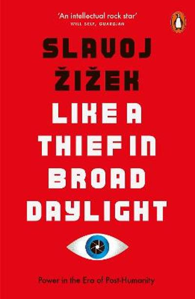 Like A Thief In Broad Daylight - Slavoj Zizek