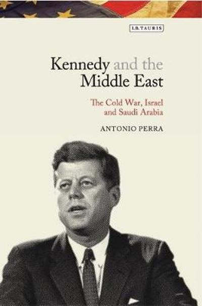 Kennedy and the Middle East - Antonio Perra