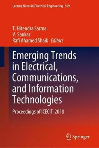 Emerging Trends in Electrical, Communications, and Information Technologies - T. Hitendra Sarma