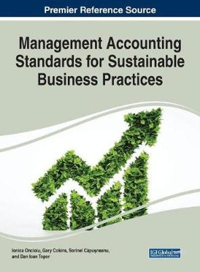 Management Accounting Standards for Sustainable Business Practices - Ionica Oncioiu