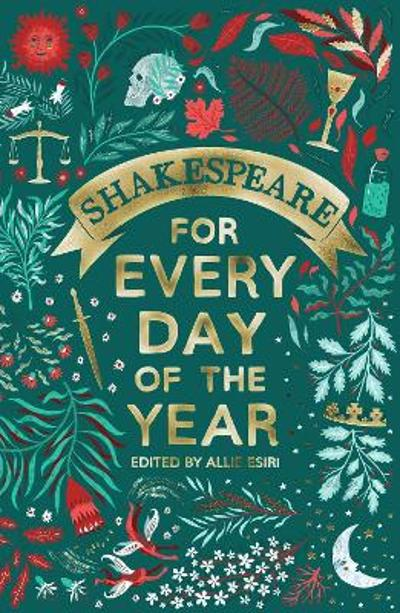 Shakespeare for Every Day of the Year - Allie Esiri