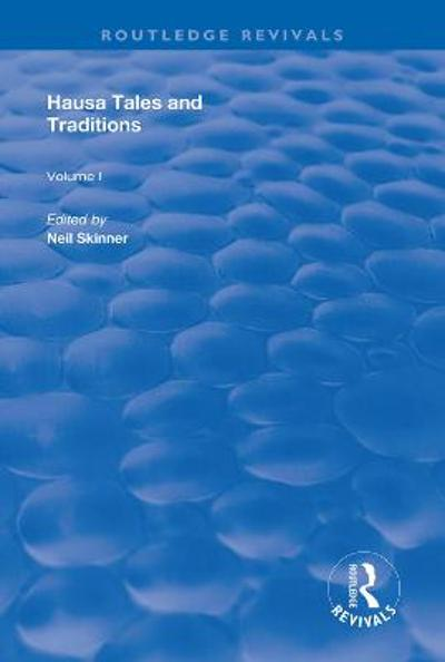 Hausa Tales and Traditions - Neil Skinner
