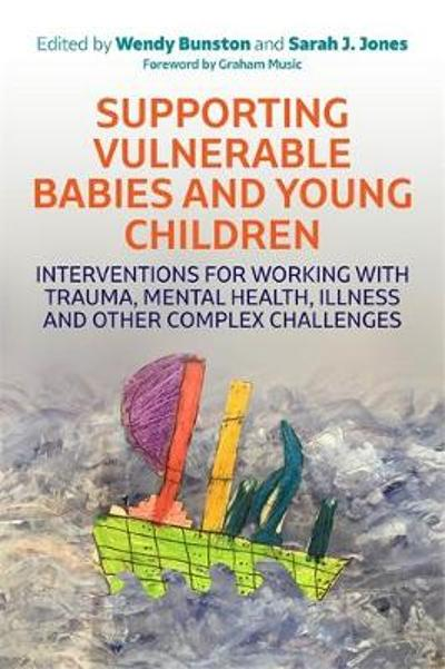 Supporting Vulnerable Babies and Young Children - Dr. Wendy Bunston