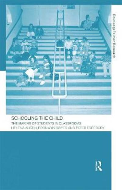 Schooling the Child - Helena Austin