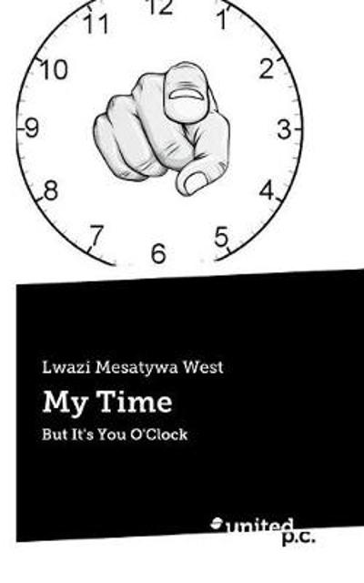 My Time - Lwazi Mesatywa West