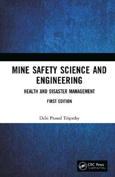 Mine Safety Science and Engineering - Debi Prasad Tripathy