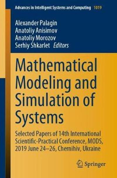 Mathematical Modeling and Simulation of Systems - Alexander Palagin