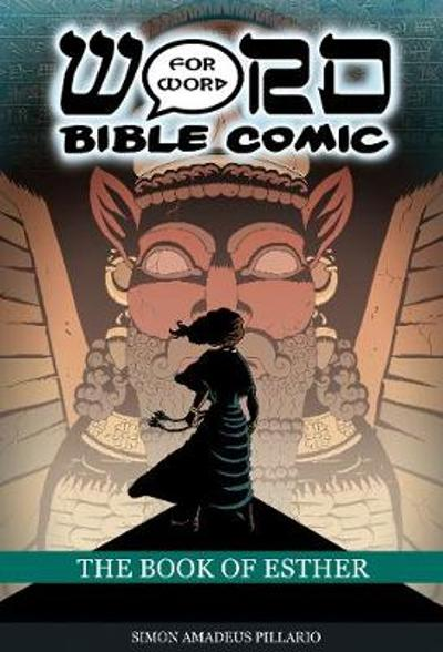 The Book of Esther: Word for Word Bible Comic - Simon Amadeus Pillario