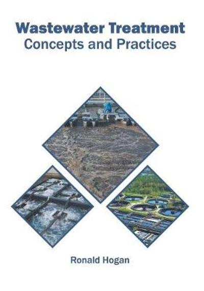 Wastewater Treatment: Concepts and Practices - Ronald Hogan